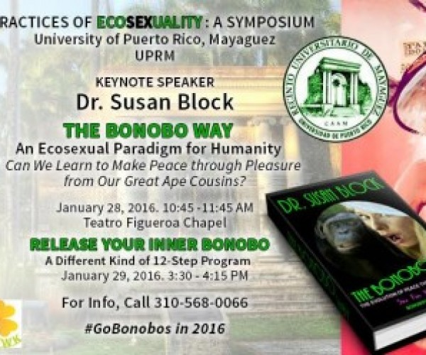 "Dr. Susan Block to give ""BONOBO WAY"" Keynote at UPRM Ecosexuality Symposium"