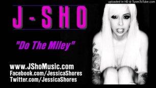 Do The Miley Cyrus – Jessica Shores