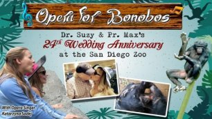 ♫ OPERA for BONOBOS ♫ Our Amazing 24th Wedding Anniversary at the San Diego Zoo