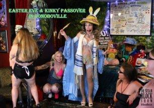 Easter Eve & Kinky Passover in Bonoboville