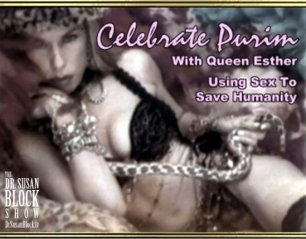 """Happy Purim! Celebrate this Saturday with Dommes Against Drumpf; """"Sex Not Guns: Happy Year of the Dog"""" Now Playing on DrSuzy.Tv & Phone Sex Therapy, The Bonobo Way, Every Day: Call 213-291-9497"""