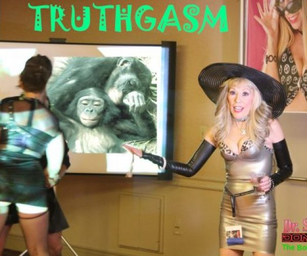 June is Busting Out with Exciting DrSuzy.Tv Shows, Speakeasy Journal Launch Party, Truthgasms, DomCon LA & Trumpocalypse Therapy, the Bonobo Way: Call 310-568-0066. We're Here for YOU