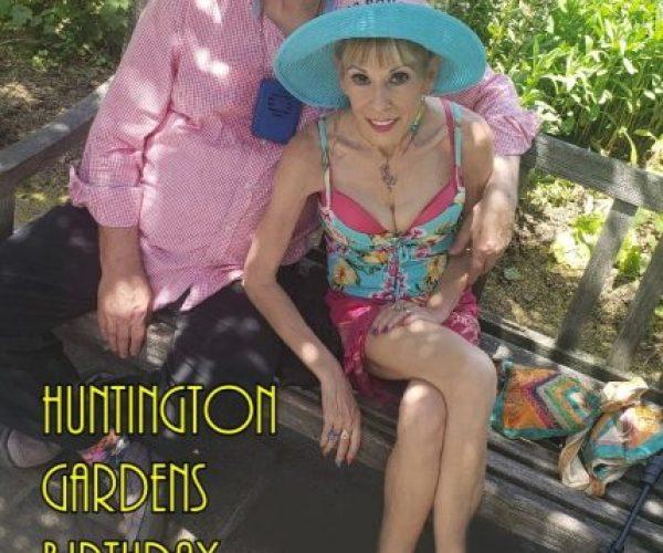Huntington Botanical Gardens Happy (and Hot!) Birthday Getaway