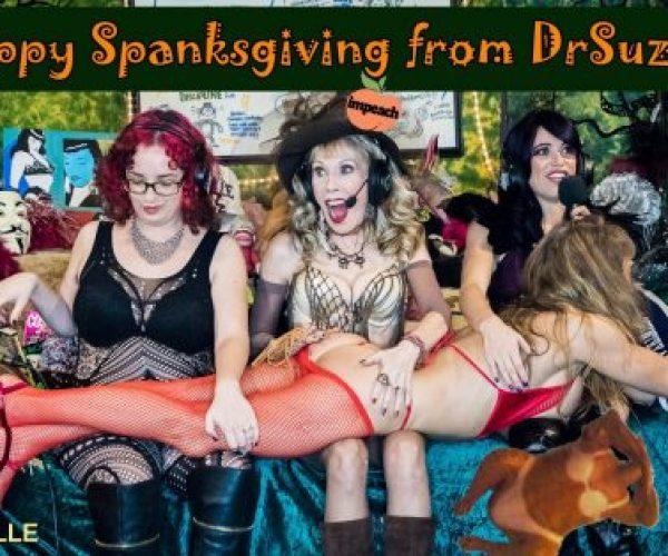 Slappy Spanksgiving! Amazing Shows, Impeachment Parties, Holiday Hotness, Cucks, Cuckolds, Shrinks & Kinks in Our Naughty November Bonoboville Bla Bla!