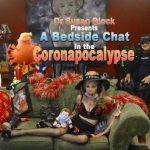 A Bedside Chat in the Coronapocalypse