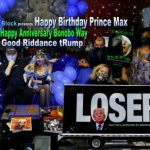 Happy Birthday Prince Max! Happy Anniversary Bonobo Way! Good Riddance tRump!