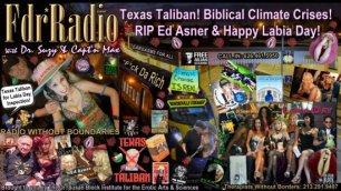 Texas Taliban, Biblical Climate Change, RIP Ed Asner & Happy Labia Day